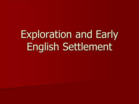 Exploration and Early English Settlement. Results of Exploration Overseas expansion led to increased power and wealth for European powers Overseas expansion.