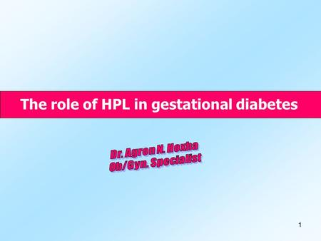 1 The role of HPL in gestational diabetes. 2 Diabetes is the most common medical complication of pregnancy. Gestational diabetes mellitus is defined as.