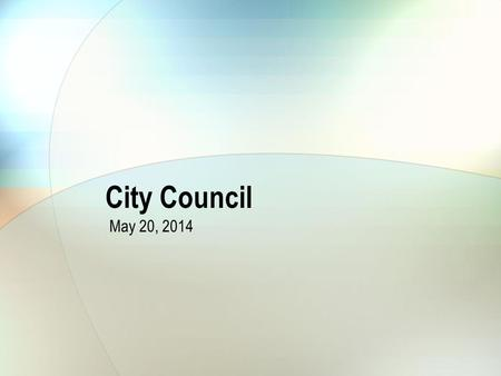 City Council May 20, 2014. Streets Funding Options Options for funding: Street Maintenance Sales Tax = Approx. $2M/year Franchise/Right of Way Fees (State.