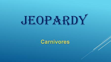 Jeopardy. ElizabiteCarnivores Adaptations 10 20 30 40 50.