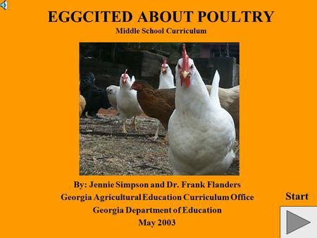 EGGCITED ABOUT POULTRY Middle School Curriculum By: Jennie Simpson and Dr. Frank Flanders Georgia Agricultural Education Curriculum Office Georgia Department.
