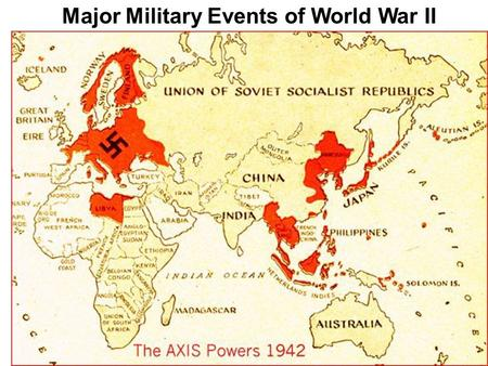 Major Military Events of World War II. Britain and France declare war on Germany -Britain delivers an ultimatum to Germany. -Britain and France declare.