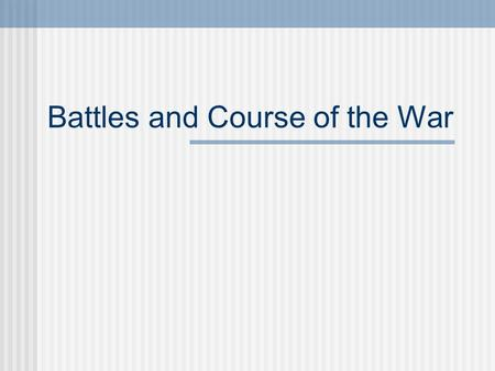 Battles and Course of the War Review 1914: War of Movement Schlieffen Plan Lasted a very short time Key battles in 1914: Battle of the Marne: Put an.