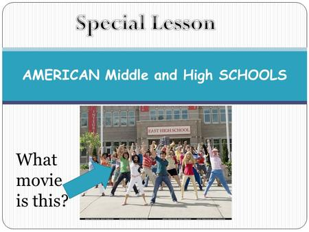 AMERICAN Middle and High SCHOOLS What movie is this?