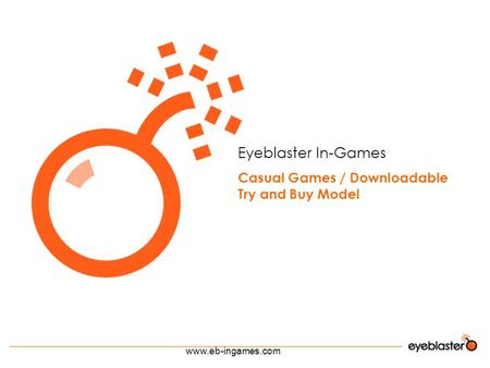 Www.eb-ingames.com Eyeblaster In-Games Casual Games / Downloadable Try and Buy Model.