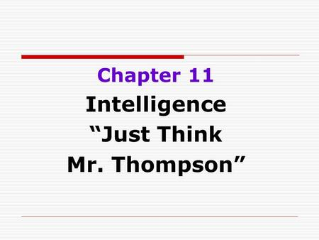 "Chapter 11 Intelligence ""Just Think Mr. Thompson""."