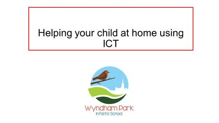 Helping your child at home using ICT. Mathletics Subscriptions bought by PTA for all Year 1 and Year 2 children. All children have a unique user name.