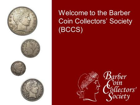 Welcome to the Barber Coin Collectors' Society (BCCS)