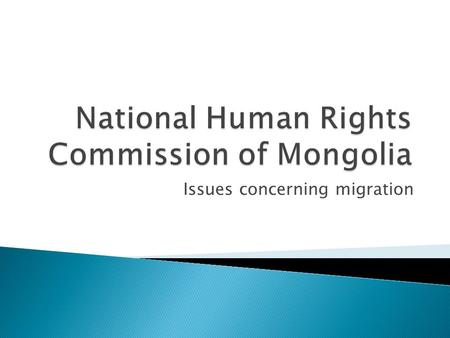 Issues concerning migration. ◦ As a receiving country  Inequality for migrant workers  Inadequate labor and living conditions  Lack of knowledge on.