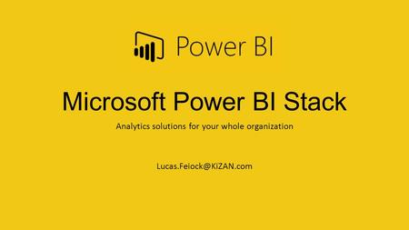 Microsoft Power BI Stack Analytics solutions for your whole organization