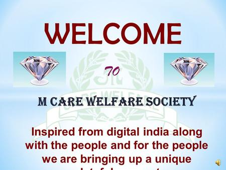 M CARE WELFARE SOCIETY Inspired from digital india along with the people and for the people we are bringing up a unique plateful concept TO WELCOME.
