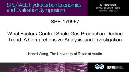 SPE-179967 What Factors Control Shale Gas Production Decline Trend: A Comprehensive Analysis and Investigation HanYi Wang, The University of Texas at Austin.