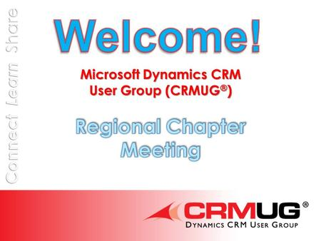 @CRMUG Agenda  8:30 – 9:00 Registration and Networking  9:00 – 9:15 Welcome & Introductions Collaborate Presentation  9:15 – 9:45 Collaborate Presentation.