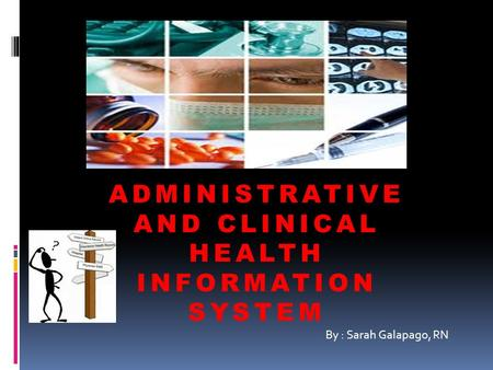 ADMINISTRATIVE AND CLINICAL HEALTH INFORMATION SYSTEM