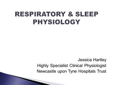 Jessica Hartley Highly Specialist Clinical Physiologist Newcastle upon Tyne Hospitals Trust.