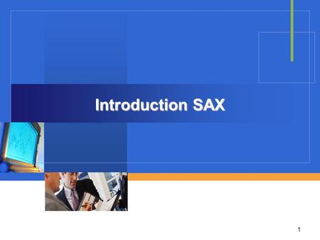 1 Introduction SAX. Objectives 2  Simple API for XML  Parsing an XML Document  Parsing Contents  Parsing Attributes  Processing Instructions  Skipped.