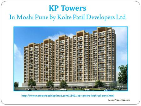KP Towers In Moshi Pune by Kolte Patil Developers Ltd  MoshiProperties.com.