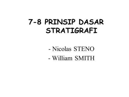 7-8 PRINSIP DASAR STRATIGRAFI - Nicolas STENO - William SMITH