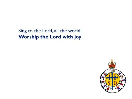 Sing to the Lord, all the world! Worship the Lord with joy.
