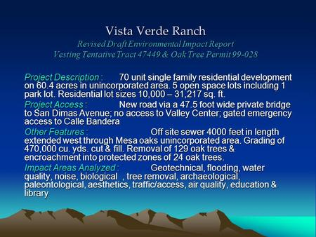 Vista Verde Ranch Revised Draft Environmental Impact Report Vesting Tentative Tract 47449 & Oak Tree Permit 99-028 Project Description :70 unit single.