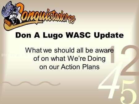 Don A Lugo WASC Update What we should all be aware of on what We're Doing on our Action Plans.