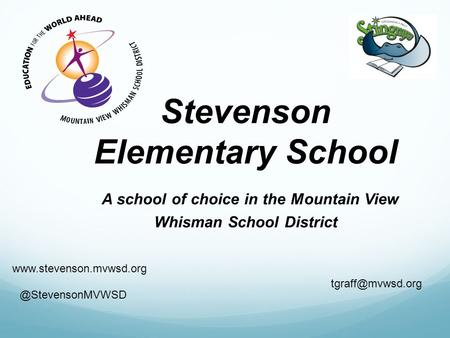Stevenson Elementary School A school of choice in the Mountain View Whisman School