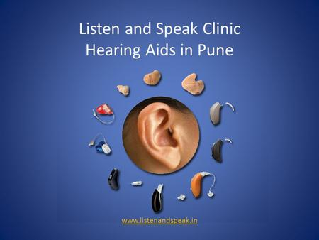 Listen and Speak Clinic Hearing Aids in Pune www.listenandspeak.in.