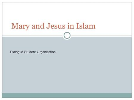 Mary and Jesus in Islam Dialogue Student Organization.