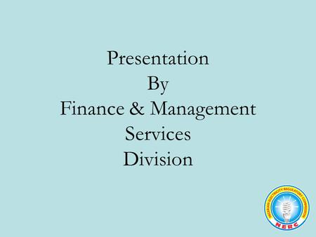Presentation By Finance & Management Services Division.