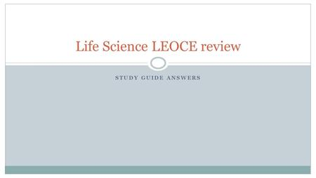 STUDY GUIDE ANSWERS Life Science LEOCE review. NOS Key terms.