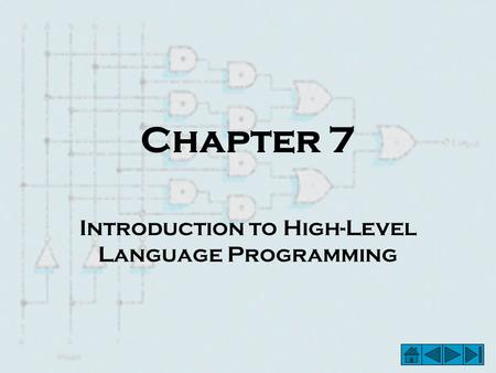Chapter 7 Introduction to High-Level Language Programming.