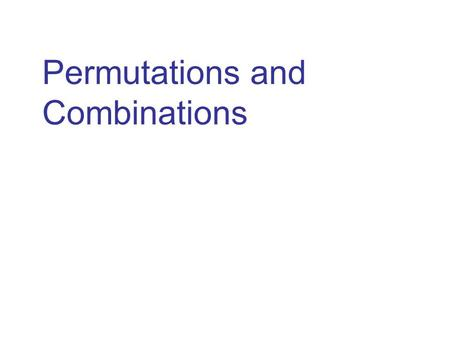 Permutations and Combinations. Fundamental Counting Principle If there are r ways of performing one operation, s ways of performing a second operation,