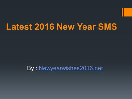 Latest 2016 New Year SMS By : Newyearwishes2016.netNewyearwishes2016.net.
