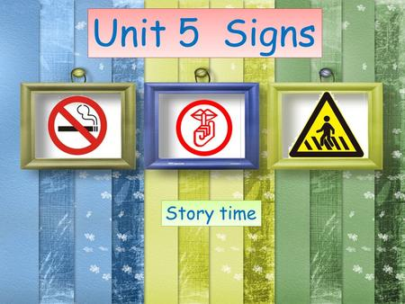 Story time Unit 5 Signs. Picture time What are they doing? Are they right?