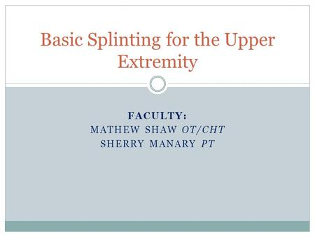 Basic Splinting for the Upper Extremity