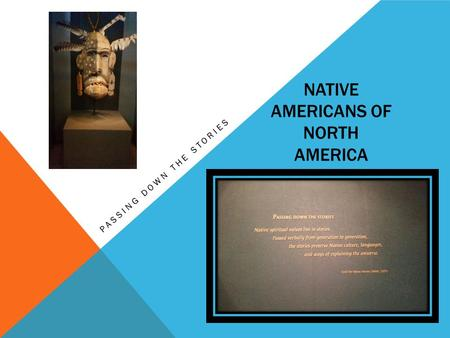 NATIVE AMERICANS OF NORTH AMERICA PASSING DOWN THE STORIES.