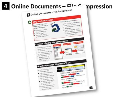 Online Documents – File Compression 4 4. 4 File size can be a big deal Like when you want more music on your phone Or work on your USB stick Or when you.