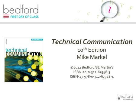 Technical Communication 10 th Edition Mike Markel ©2012 Bedford/St. Martin's ISBN-10: 0-312-67948-3 ISBN-13: 978-0-312-67948-4.