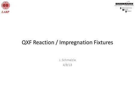 QXF Reaction / Impregnation Fixtures J. Schmalzle 4/9/13.
