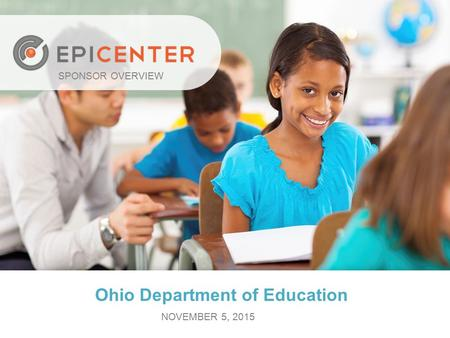 Ohio Department of Education SPONSOR OVERVIEW NOVEMBER 5, 2015.