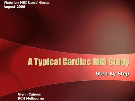 A Typical Cardiac MRI Study