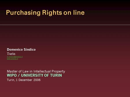 Purchasing Rights on line Domenico Sindico Turin  Master of Law in Intellectual Property WIPO / UNIVERSITY OF TURIN.