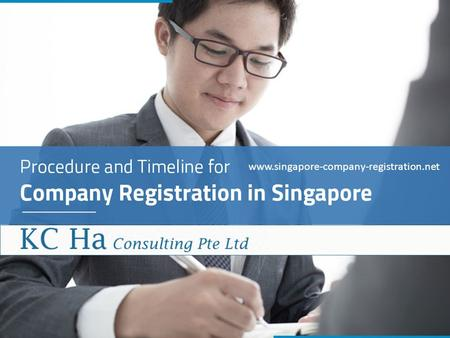Procedure and Timeline for Company Registration in Singapore www.singapore-company-registration.net.