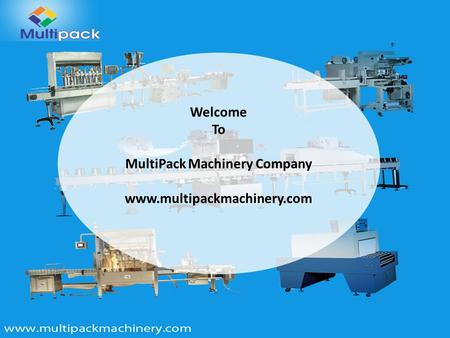 Welcome To MultiPack Machinery Company www.multipackmachinery.com.