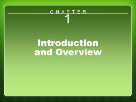 Chapter 1 1 Introduction and Overview C H A P T E R.