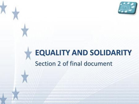 EQUALITY AND SOLIDARITY Section 2 of final document.
