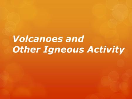 "Volcanoes and Other Igneous Activity. The Nature of Volcanic Eruptions  Factors determining the ""violence"" or explosiveness of a volcanic eruption: "