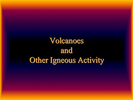 Volcanoes and Other Igneous Activity. Origin of magma Magma originates when essentially solid rock, located in the crust and upper mantle, melts.