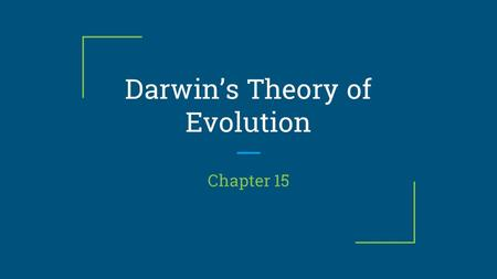 Darwin's Theory of Evolution Chapter 15. Humans share the Earth with millions of other kinds of organisms of every imaginable size, shape, and habitat.