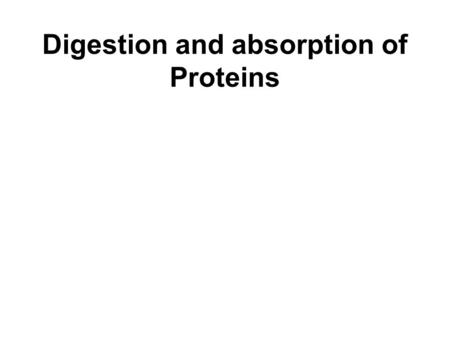 Digestion and absorption of Proteins. Digestion Ingested proteins are enzymatically hydrolyzed into amino acids in the gastrointestinal tract. When protein.